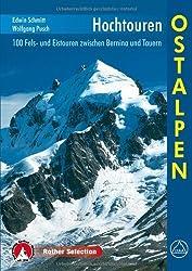 Hochtouren Ostalpen. 100 Fels- und Eistouren zwischen Bernina und Tauern von Edwin Schmitt (2011) Broschiert