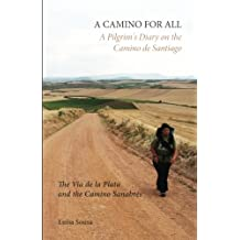 A CAMINO FOR ALL: A Pilgrim's Diary on the Camino de Santiago: The Via de la Plata and the Camino Sanabrés