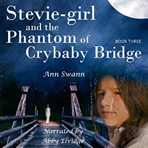 Stevie-Girl and the Phantom of Crybaby Bridge Audiobook