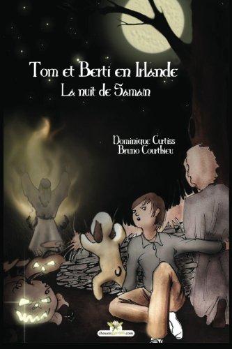 Tom et Berti en Irlande.: La nuit de Samain. (Volume 2) (French Edition)