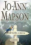 Bad Girl Creek: A Novel