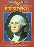 img - for World Book of Americas Presidents, Vol. 2 Portraits of the Presidents book / textbook / text book