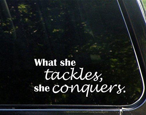 What She Tackles She Conquers - 8-3/4