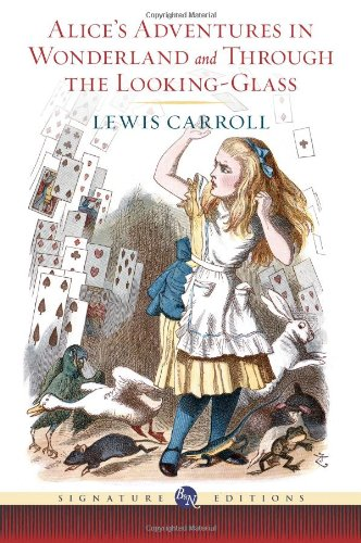 Download Alice's Adventures in Wonderland and Through the Looking Glass (Barnes & Noble Signature Edition) (Barnes & Noble Signature Editions) pdf epub