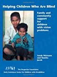 Helping Children Who Are Blind : Family and Community Support for Children with Vision Problems, Niemann, Sandy and Jacob, Namita, 0942364341