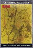 Gettysburg Field Guide - The Ultimate Guide to the Battle of Gettysburg - Battlefield Audio Tour & Guidebook