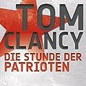 Die Stunde der Patrioten Audiobook by Tom Clancy Narrated by Frank Arnold