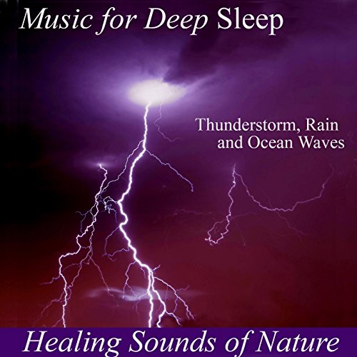 healing sounds of nature thunderstorm rain and ocean waves by