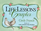 Life Lessons for Couples, Cindy Francis and Michael Francis, 0836208218