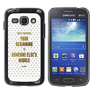 Be Good Phone Accessory // Dura Cáscara cubierta Protectora Caso Carcasa Funda de Protección para Samsung Galaxy Ace 3 GT-S7270 GT-S7275 GT-S7272 // Compare Beginning Middle Life Quo