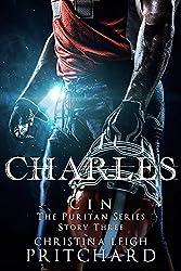 Charles (C I N's Puritan Series Book 3)