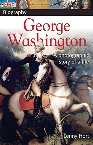 DK Biography: George Washington: A Photographic Story of a Life