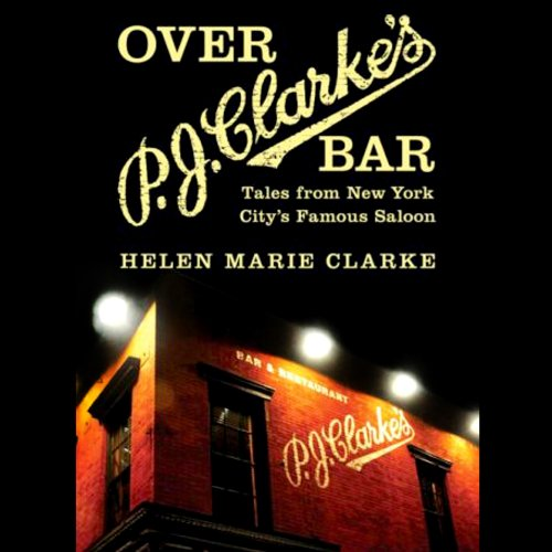 Over P. J. Clarke's Bar: Tales from New York City's Famous Saloon by Audible Studios