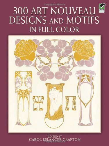 300 Art Nouveau Designs and Motifs in Full Color (Dover Pictorial Archive) ()