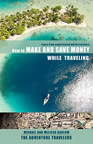 How to Make and Save Money while Traveling