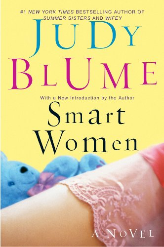 Two thirtysomethings try to find their way through the complications of post-marriage love…  Smart Women by Judy Blume