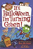 It's Halloween, I'm Turning Green!, Dan Gutman, 0606325603