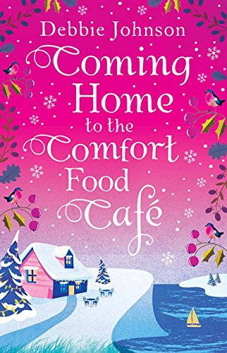 Coming Home to the Comfort Food Cafe: The only heart-warming feel-good novel you need! by HarperImpulse