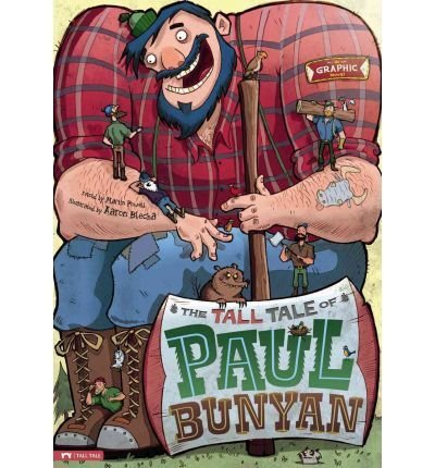 BY Powell, Martin ( Author ) [{ The Tall Tale of Paul Bunyan: The Graphic Novel (Graphic Spin (Library)) - By Powell, Martin ( Author ) Jan - 01- 2010 ( Library Binding ) } ]