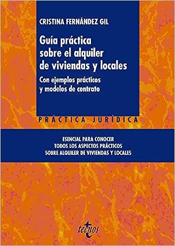 Guía práctica sobre el alquiler de viviendas y locales: Con ejemplos prácticos y modelos de contrato Derecho - Jurisprudencia Práctica: Amazon.es: Cristina ...