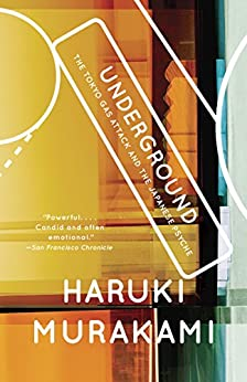 Underground: The Tokyo Gas Attack and the Japanese Psyche (Vintage International) by [Murakami, Haruki]
