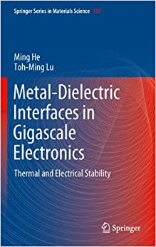 Book Metal-Dielectric Interfaces in Gigascale Electronics: Thermal and Electrical Stability (Springer Series in Materials Science)