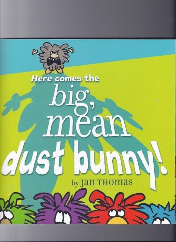 Here Comes the Big, Mean Dust Bunny