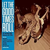 Let The Good Times Roll [Double CD]