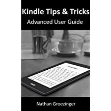 Kindle Tips & Tricks Advanced User Guide