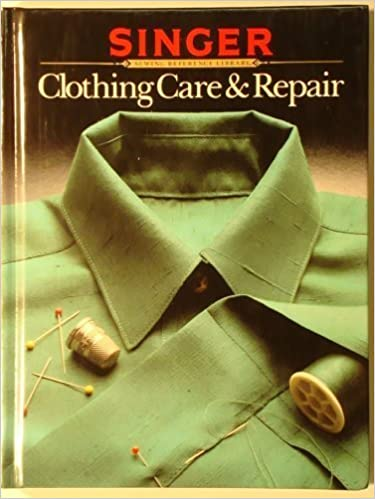 Download Clothing Care Repair: Extending the Life of Your Clothes (Singer Sewing Reference Library) PDF