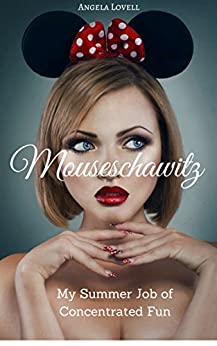 Mouseschawitz: My Summer Job of Concentrated Fun by [Lovell, Angela]