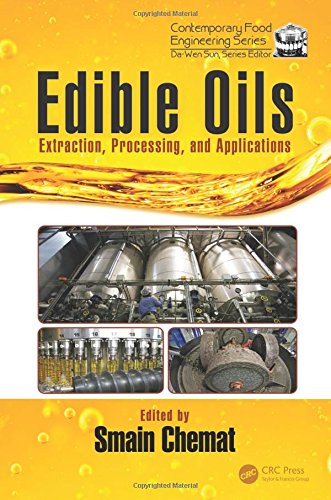 Edible Oils: Extraction, Processing, and Applications (Contemporary Food Engineering)