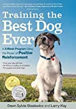 Training the Best Dog Ever: A 5-Week Program Using the Power of...