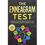 The Enneagram Test: Find Who You Are and What You Want in Love, Work and Relationships in 10 Minutes or Less! Finding Your Enneagram Type Made Simple.