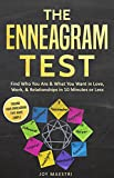 #1: The Enneagram Test: Find Who You Are and What You Want in Love, Work and Relationships in 10 Minutes or Less! Finding Your Enneagram Type Made Simple.