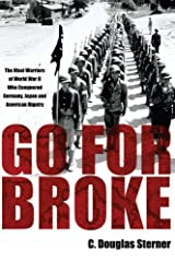 Go For Broke: The Nisei Warriors of World War II Who Conquered Germany, Japan, and American Bigotry Paperback