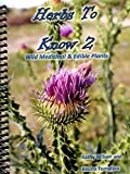 img - for Herbs To Know 2: Wild Medicinal & Edible Plants book / textbook / text book