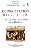 img - for Globalizati on before Its Time: Gujarati Traders In The Indian Ocean book / textbook / text book