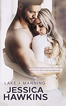 Lake + Manning (Something in the Way Book 4) by [Hawkins, Jessica]