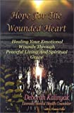 img - for HOPE FOR THE WOUNDED HEART-NOB by Deborah Kalinyak (2001-10-01) book / textbook / text book