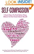 Self-Compassion - I Don't Have To Feel Better Than Others To Feel Good About Myself