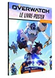 Overwatch (:) le livre-poster