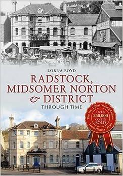 Radstock and Midsomer Norton: Through Time