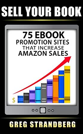 sell your book 75 ebook promotion sites that increase amazon sales kindle edition by greg. Black Bedroom Furniture Sets. Home Design Ideas