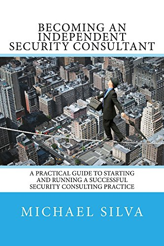 Pdf Business Becoming an Independent Security Consultant: A Practical Guide to Starting and Running a Successful Security Consulting Practice