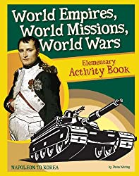 World Empires, World Missions, World Wars Elementary Activity Book (History Revealed)