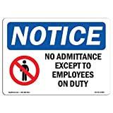OSHA Notice Sign - Notice No Admittance Except to Employees On Duty | Choose from: Aluminum, Rigid Plastic Or Vinyl Label Decal | Protect Your Business, Work Site, Warehouse |  Made in The USA