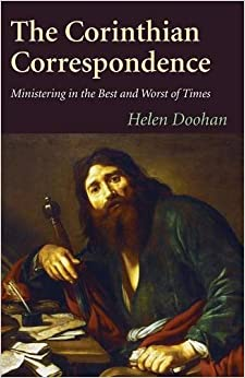 The Corinthian Correspondence: Ministering in the Best and Worst of Times