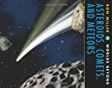 Asteroids, Comets, and Meteors, Ron Miller, 0761323635
