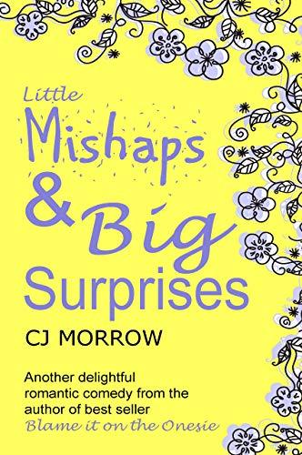 Little Mishaps Big Surprises Heart warming ebook